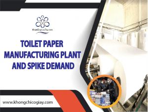 Toilet Paper Manufacturing Plant And Spike Demand